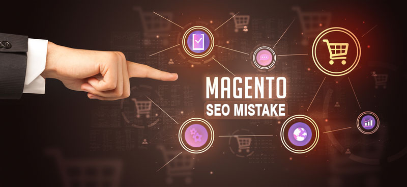 Common Magento SEO Mistakes and How to avoid them